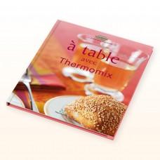 """Livre de recettes """"A table avec Thermomix"""""""